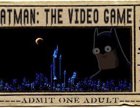 HTSF Batman: The Video Game ➤ S1 | P2