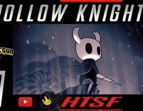[HTSF] Hollow Knight [01]