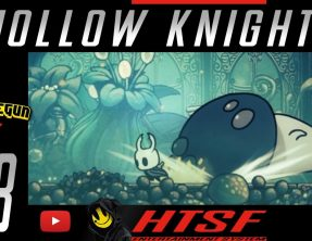 [HTSF] Hollow Knight [03]