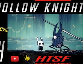 [HTSF] Hollow Knight [04]