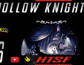 [HTSF] Hollow Knight [06]