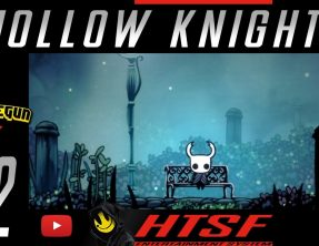 [HTSF] Hollow Knight [02]