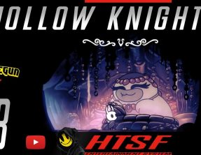 [HTSF] Hollow Knight [08]