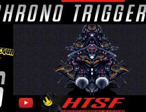 [HTSF] Chrono Trigger [16]