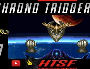 [HTSF] Chrono Trigger [17]